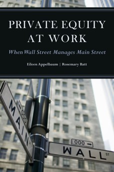 Private Equity at Work When Wall Street Manages Main Street