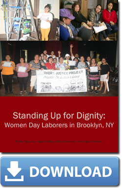 Click here to download the full report Standing Up for Dignity: Women Day Laborers in Brooklyn, NY (PDF, 1.7 MB)
