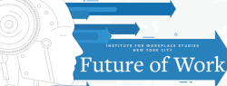 Banner reading Institute for Workplace Studies, New York City, Future of Work