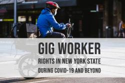 Gig Worker Rights in New York State During Covid-19 and Beyond