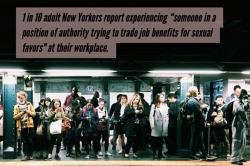Crowded 42nd St subway platform with the words written above, 1 in 10 adult New Yorkers report experiencing someone in a position of authority trying to trade job benefits for sexual favors at their workplace.