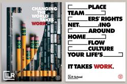 2 posters. One reads, Changing the world Takes Work. The other replaced words with blanks: blank place, team blank, blanker's rights, netblanking, blank around, home blank, blank flow, blank culture, your life's blank, followed by the phrase It takes Work