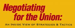 Negotiating for the Union: An Inside View of Strategies & Tactics