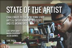 State of the Artist: Challenges to the NYS Arts & Entertainment Industry and its Workforce