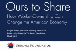 Ours To Share: How Worker-Ownership Can Change the American Economy